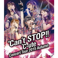 ℃-ute/℃-ute コンサートツアー 2015 秋 ~℃an't STOP!!~(Blu-ray Disc)
