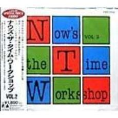 NOW'S THE TIME WORKSHOP VOL.2