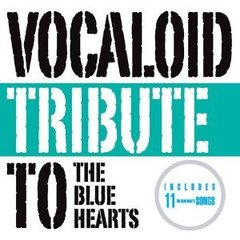 VOCALOID tribute to THE BLUE HEARTES