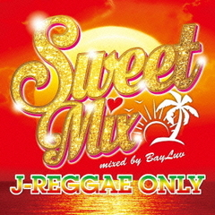 SWEET MIX~J-REGGAE ONLY~