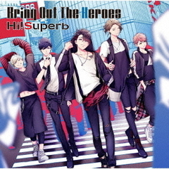 Hi!Superb/Bring Out The Heroes(通常盤)