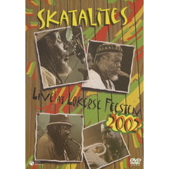 スカタライツ:LIVE AT THE LOKERSE FEESTEN 2002 <初回限定生産>