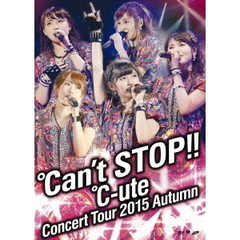 ℃-ute/℃-ute コンサートツアー 2015 秋 ~℃an't STOP!!~