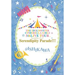 THE IDOLM@STER CINDERELLA GIRLS 5thLIVE TOUR Serendipity Parade!!! @ ISHIKAWA(Blu-ray Disc)