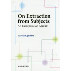 On Extraction from Subjects An Excorporation Account