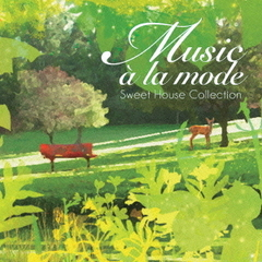 Music a la mode ~Sweet HOUSE Collection~