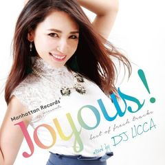 "Manhattan Records presents ""Joyous!""-best of fresh tracks- mixed by DJ LICCA"