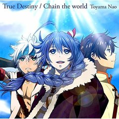 True Destiny/Chain the world(アニメ盤)<セブンネット限定:ポストカード(アニメジャケット絵柄)>