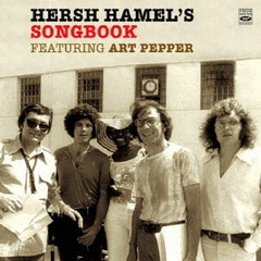 Hersh Hamel's Song Book featuring Art Pepper