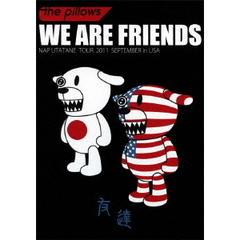 the pillows/WE ARE FRIENDS ~NAP UTATANE TOUR 2011 SEPTEMBER in USA~