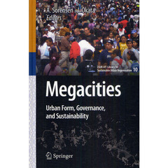 Megacities Urban Form,Governance,and Sustainability