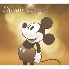 Dream ~ Disney Greatest Songs ~ 邦楽盤
