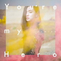 You're my Hero/FIGHTER(初回生産限定盤)
