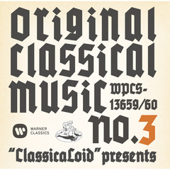"""ClassicaLoid"" presents ORIGINAL CLASSICAL MUSIC No.3"
