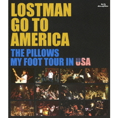 the pillows/LOSTMAN GO TO AMERICA ~THE PILLOWS MY FOOT TOUR IN USA~(Blu-ray Disc)
