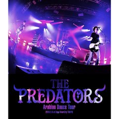 THE PREDATORS/THE PREDATORS Arabian Dance Tour 2018.2.8 at Zepp DiverCity(Blu-ray Disc)