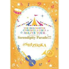 THE IDOLM@STER CINDERELLA GIRLS 5thLIVE TOUR Serendipity Parade!!! @ SHIZUOKA(Blu-ray Disc)