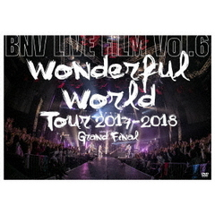 Brand New Vibe/BNV LIVE FILM Vol.6 ~Wonderful World Tour 2017-2018 Grand Final~