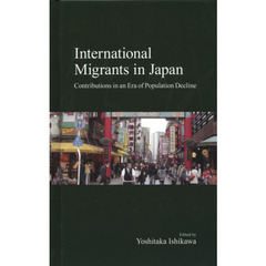 International Migrants in Japan Contributions in an Era of Population Decline