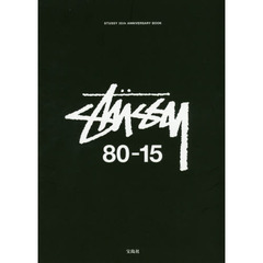 STUSSY 80-15 PAST,PRESENT AND FUTURE STUSSY 35th ANNIVERSARY BOOK