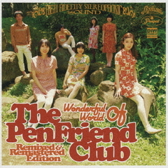 Wonderful World Of The Pen Friend Club-Remixed & Remastered Edition