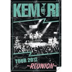 KEMURI/TOUR 2012 ~REUNION~