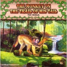 The monkey on the trail of his tail A folktale from Amazon