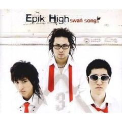 Epik High Vol. 3 - Swan Song (輸入盤)