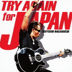 TRY AGAIN for JAPAN