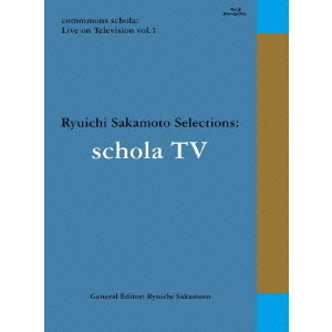 坂本龍一/commmons schola:Live on Television vol.1 Ryuichi Sakamoto Selections:schola TV(Blu-ray Disc)