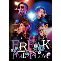 FREAK/FREAK 5th Anniversary Live Tour TIME 4 LOVE