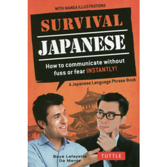 SURVIVAL JAPANESE How to communicate without fuss or fear INSTANTLY! WITH MANGA ILLUS? revised edition