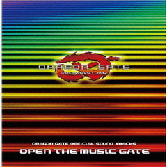 DRAGON GATE OFFICIAL SOUND TRACK OPEN THE MUSIC GATE