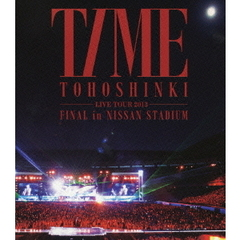 東方神起 LIVE TOUR 2013 TIME  FINAL in NISSAN STADIUM(Blu-ray)