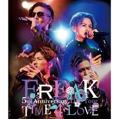 FREAK/FREAK 5th Anniversary Live Tour TIME 4 LOVE(Blu-ray Disc)