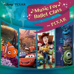 Disney Music For Ballet Class ~ PIXAR