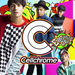Cellchrome/Everything OK!!(セルクロ盤)