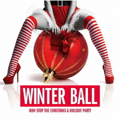 WINTER BALL:NON-STOP THE CHRISTMAS & HOLIDAY PARTY