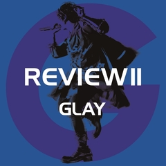 GLAY/REVIEW II ~BEST OF GLAY~(4CD+Blu-ray)