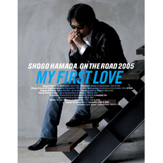 "ON THE ROAD 2005 ""MY FIRST LOVE"""