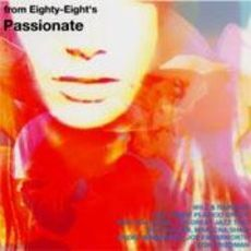 From Eighty-Eight's~Passionate~(ハイブリッドCD)