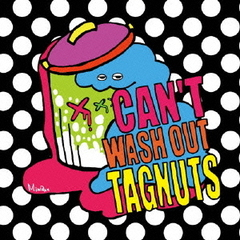 CAN'T WASH OUT TAGNUTS