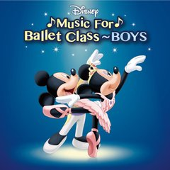 Disney Music For Ballet Class ~ BOYS