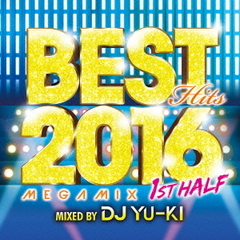 BEST HITS 2016 MEGAMIX -1ST HALF- mixed by DJ YU-KI