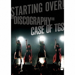 "STARTING OVER!""DISCOGRAPHY""CASE OF TGS(DVD付)"
