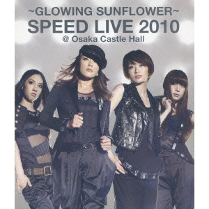 SPEED/GLOWING SUNFLOWER SPEED LIVE 2010@大阪城ホール(Blu-ray Disc)