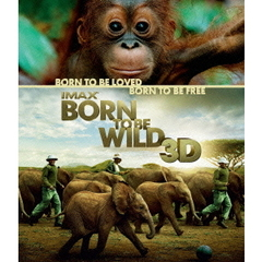 IMAX: BORN TO BE WILD 3D -野生に生きる-(Blu-ray Disc)