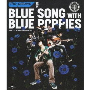 the pillows/BLUE SONG WITH BLUE POPPIES 2009.2.21 at YEBISU The Garden Hall(Blu-ray Disc)