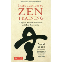 Introduction to ZEN TRAINING The Classic Rinzai Zen Manual A Physical Approach to Meditation and Mind‐Body Training