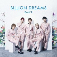 BILLION DREAMS(初回盤)